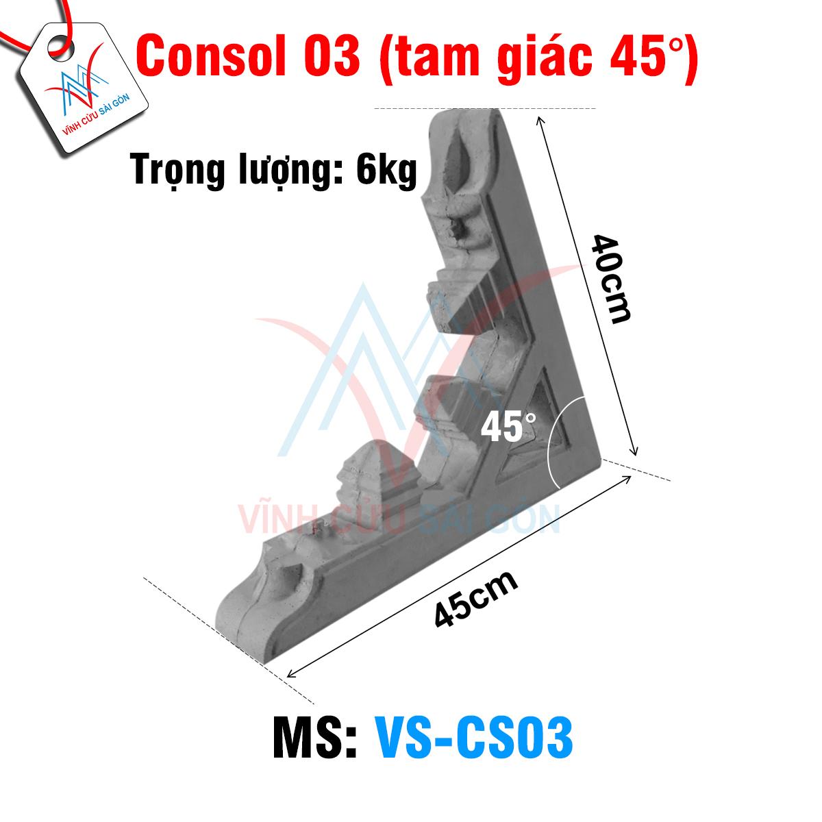 Kích thước của Consol 03 (tam giác 45°)